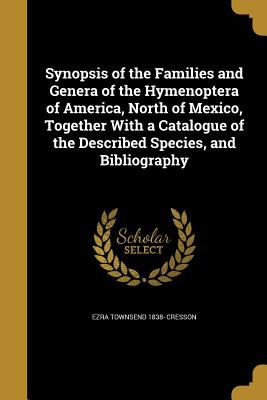 Synopsis of the Families and Genera of the Hymenoptera of America, North of Mexico, Together with a Catalogue of the Described Species, and Bibliograp