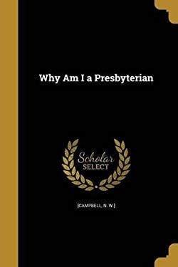 Why Am I a Presbyterian
