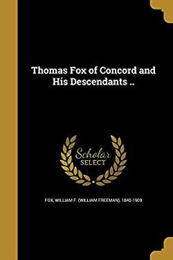 Thomas Fox of Concord and His Descendants ..