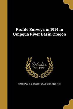 Profile Surveys in 1914 in Umpqua River Basin Oregon