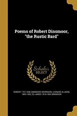 Poems of Robert Dinsmoor, the Rustic Bard