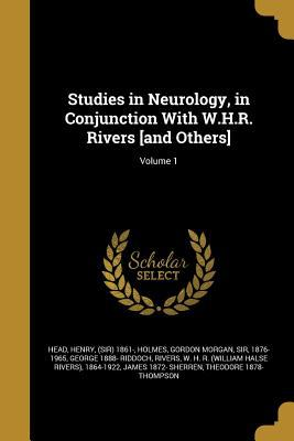 Studies in Neurology, in Conjunction with W.H.R. Rivers [And Others]; Volume 1