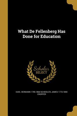 What de Fellenberg Has Done for Education