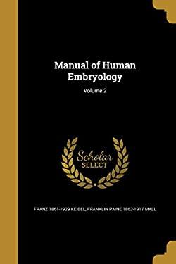 Manual of Human Embryology; Volume 2