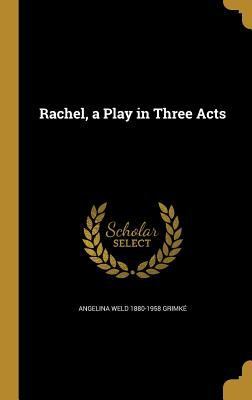 Rachel, a Play in Three Acts