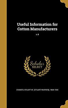 Useful Information for Cotton Manufacturers; V.4