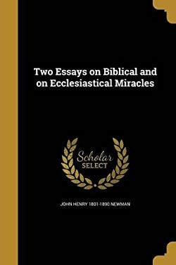 Two Essays on Biblical and on Ecclesiastical Miracles