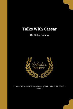 Talks with Caesar
