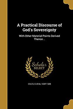 A Practical Discourse of God's Sovereignty