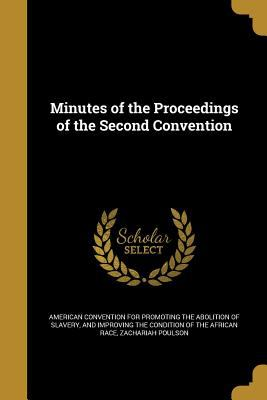 Minutes of the Proceedings of the Second Convention