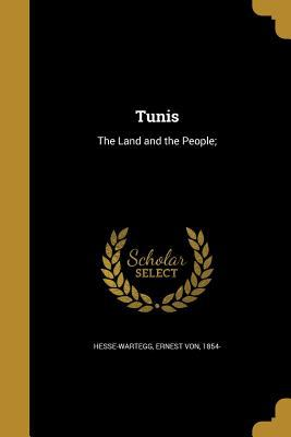 Tunis: The Land and the People