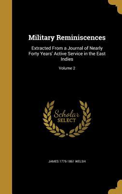 Military Reminiscences: Extracted from a Journal of Nearly Forty Years' Active Service in the East Indies; Volume 2