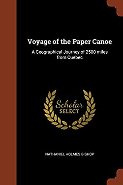 Voyage of the Paper Canoe: A Geographical Journey of 2500 miles from Quebec