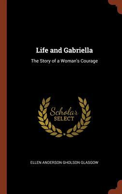 Life and Gabriella: The Story of a Woman's Courage