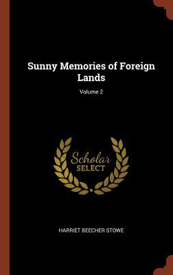 Sunny Memories of Foreign Lands; Volume 2