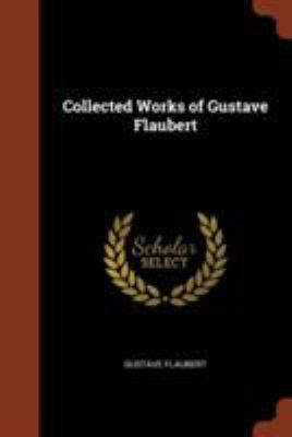 Collected Works of Gustave Flaubert