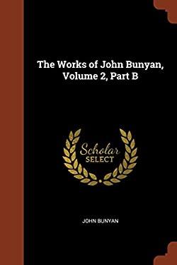 The Works of John Bunyan, Volume 2, Part B