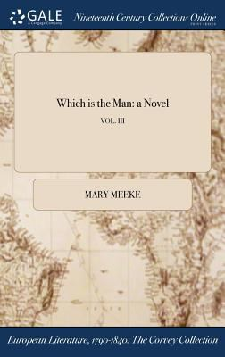 Which is the Man: a Novel; VOL. III