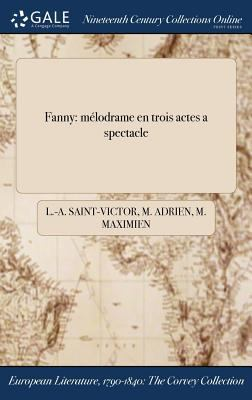 Fanny: mlodrame en trois actes a spectacle (French Edition)