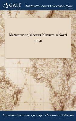 Marianna: or, Modern Manners: a Novel; VOL. II