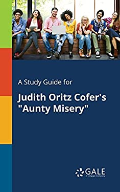 """A Study Guide for Judith Oritz Cofer's """"Aunty Misery"""""""