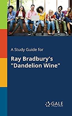 "A Study Guide for Ray Bradbury's ""Dandelion Wine"""