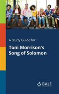 A Study Guide for Toni Morrison's Song of Solomon
