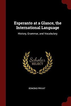 Esperanto at a Glance, the International Language: History, Grammar, and Vocabulary