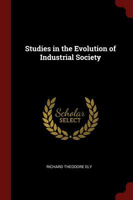 Studies in the Evolution of Industrial Society