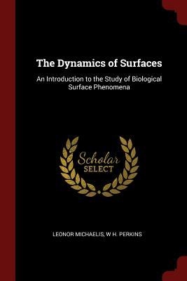 The Dynamics of Surfaces: An Introduction to the Study of Biological Surface Phenomena