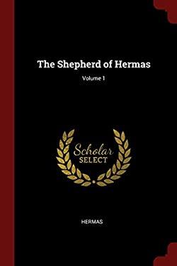 The Shepherd of Hermas; Volume 1