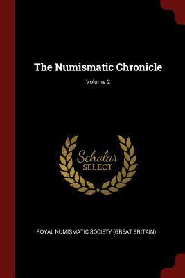 The Numismatic Chronicle; Volume 2