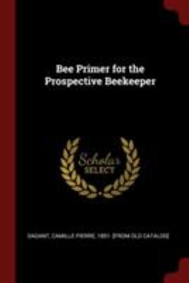 Bee Primer for the Prospective Beekeeper