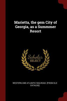 Marietta, the gem City of Georgia, as a Summmer Resort