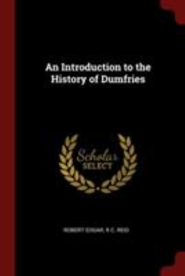 An Introduction to the History of Dumfries