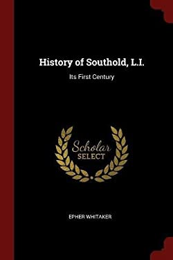 History of Southold, L.I.: Its First Century