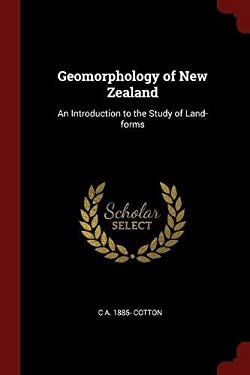 Geomorphology of New Zealand: An Introduction to the Study of Land-forms