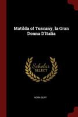Matilda of Tuscany, la Gran Donna D'Italia