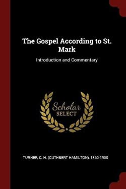 The Gospel According to St. Mark: Introduction and Commentary