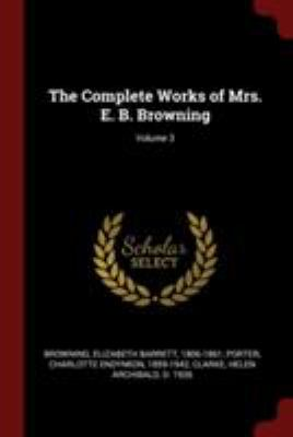 The Complete Works of Mrs. E. B. Browning; Volume 3