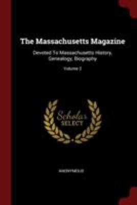 The Massachusetts Magazine: Devoted To Massachusetts History, Genealogy, Biography; Volume 2