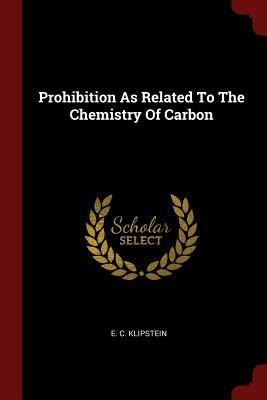 Prohibition As Related To The Chemistry Of Carbon