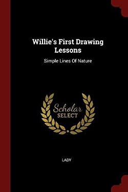 Willie's First Drawing Lessons: Simple Lines Of Nature