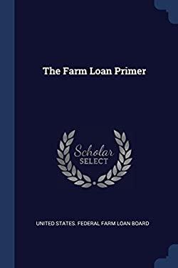 The Farm Loan Primer
