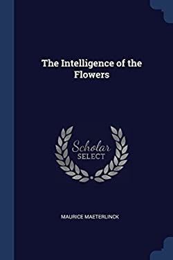 The Intelligence of the Flowers