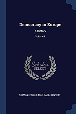 Democracy in Europe: A History; Volume 1
