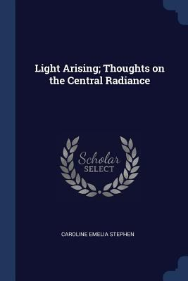 Light Arising; Thoughts on the Central Radiance
