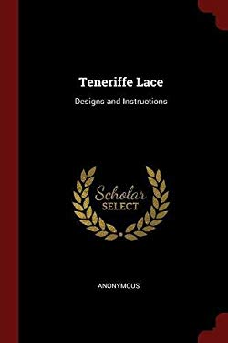 Teneriffe Lace: Designs and Instructions