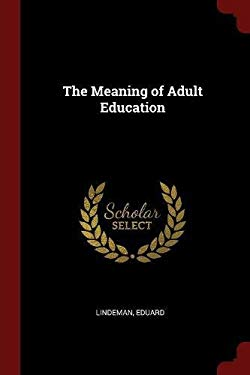 The Meaning of Adult Education
