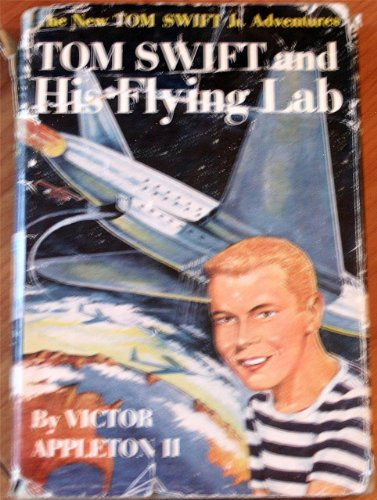 Tom Swift and His Flying Lab (The New Tom Swift Jr. Adventures No. 1)